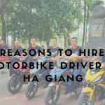 3 Reasons To Hire A Motorbike Driver In Ha Giang